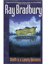 Ray Bradbury | Death Is A Lonely Business