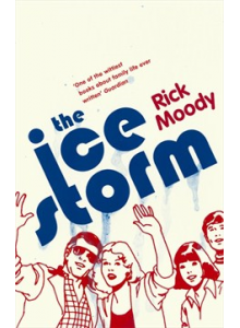 Rick Moody | The ice storm