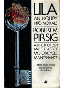 Robert M. Pirsig | Lila: An Enquiry Into Morals