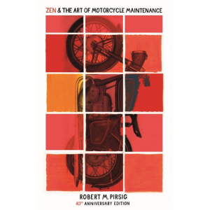 Robert M Pirsig   Zen and the art of motorcycle maintenence 40th