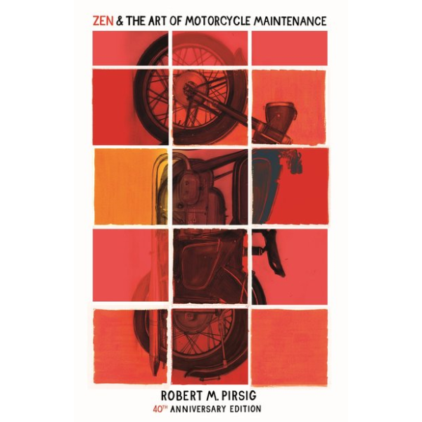 Robert M Pirsig | Zen and the art of motorcycle maintenence 40th 1