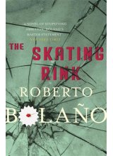 Roberto Bolano | The Skating Rink