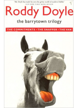 Roddy Doyle   The Barrytown Trilogy: The Commitments / The Snapper / The Van
