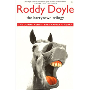 Roddy Doyle | The Barrytown Trilogy: The Commitments / The Snapper / The Van