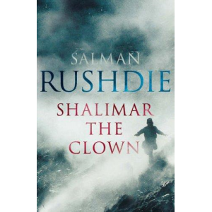 Salman Rushdie   Shalimar The Clown