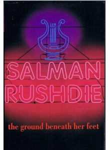 Salman Rushdie | The Ground Beneath Her Feet