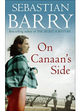 Sebastian Barry | On Canaans Side