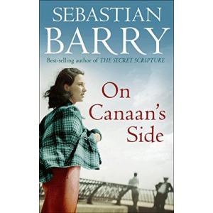 Sebastian Barry | On Canaans Side