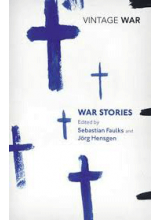 Sebastian Faulks | War Stories
