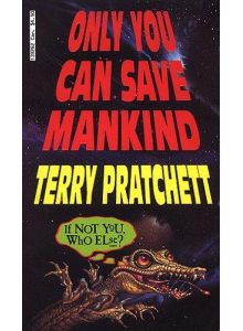 Terry Pratchett | Only you can save mankind