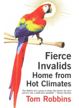 Tom Robbins | Fierce Invalids Home From Hot Climates