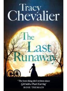 Tracy Chevalier | The last runaway