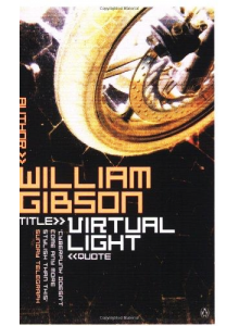 William Gibson | Virtual Light