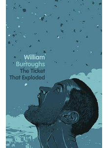William S. Burroughs | The Ticket That Exploded