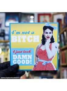 Поздравителна картичка I am not a Bitch