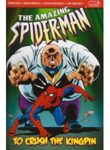 The Amazing Spider-Man: To Crush The Kingpin