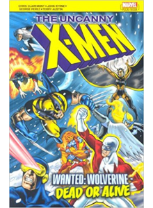 The Uncanny X-Men: Wanted - Wolverine, Dead or Alive
