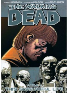 The Walking Dead Vol. 06: This Sorrowful Life