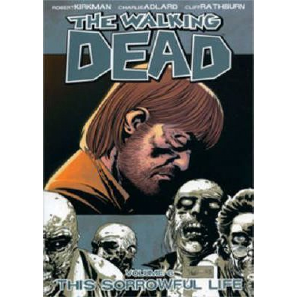 The Walking Dead Vol. 06: This Sorrowful Life 1