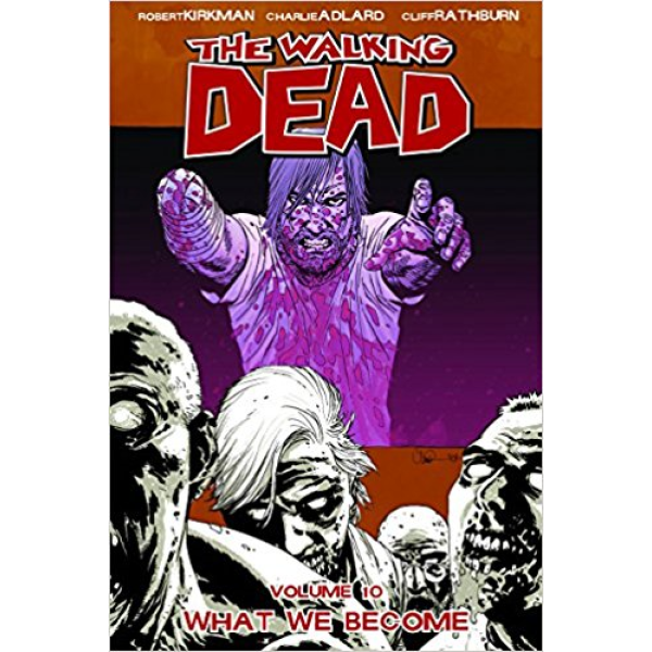 The Walking Dead Vol. 10: What We Become 1