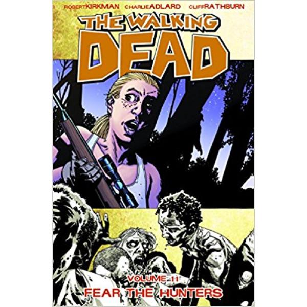 The Walking Dead Vol. 11: Fear The Hunters 1