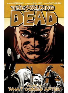 The Walking Dead Vol. 18: What Comes After