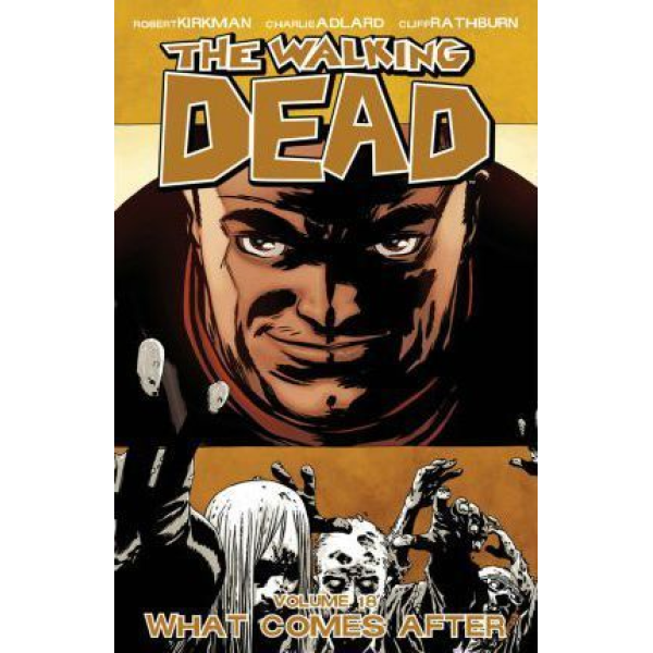 The Walking Dead Vol. 18: What Comes After 1