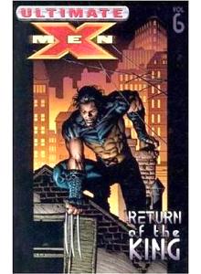 Ultimate X-Men: Return of The King vol. 6