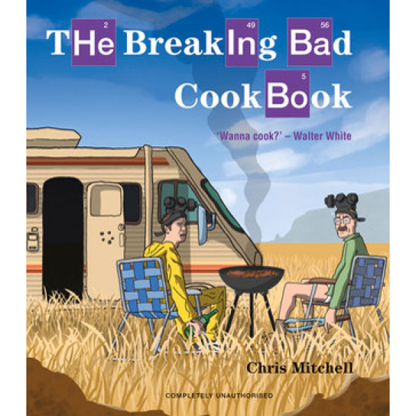 Chris Mitchell   The breaking bad cookbook 1