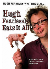 Hugh Fearnley Whittingstall | Hugh fearlessly eats it all