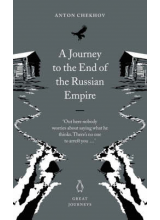 Anton Chekhov   A journey to the end of the Russian empire