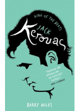 Barry Miles | Jack Kerouac: King of the Beats