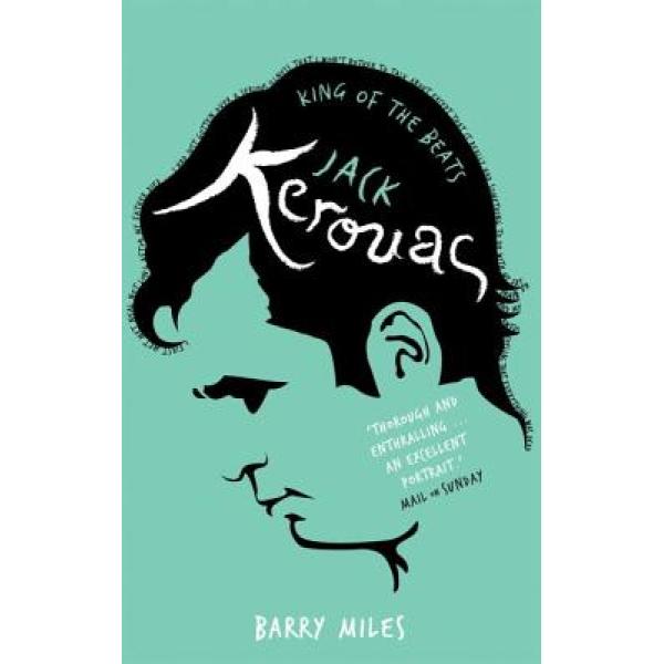 Barry Miles   Jack Kerouac: King of the Beats 1