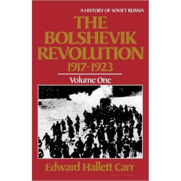 E H Carr | The Bolshevik revolution 1917-1923 1