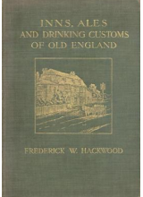 Frederick W. Hackwood | Inns, Ales and Drinking Customs of Old England