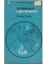 George Pendle | A history of Latin America