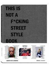 Adam Katz Sinding | This is Not a Fucking Street Style Book