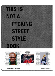 Adam Katz Sinding | This is Not a Fucking Street Style Book