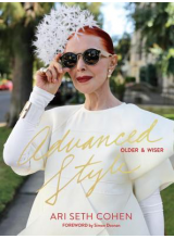 Ari Seth Cohen | Advanced Style: Older and Wiser