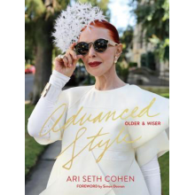 Ari Seth Cohen | Advanced Style: Older and Wiser