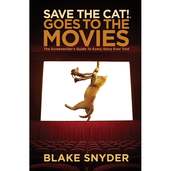 Blake Snyder | Save the Cat Goes to the Movies 1