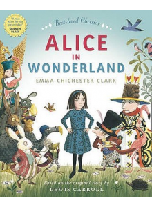 Emma Chichester Clark | Alice in Wonderland