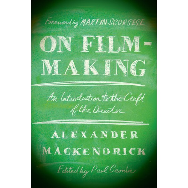 Mackendrick - On film-making. An introduction to the Craft of the Director.  1