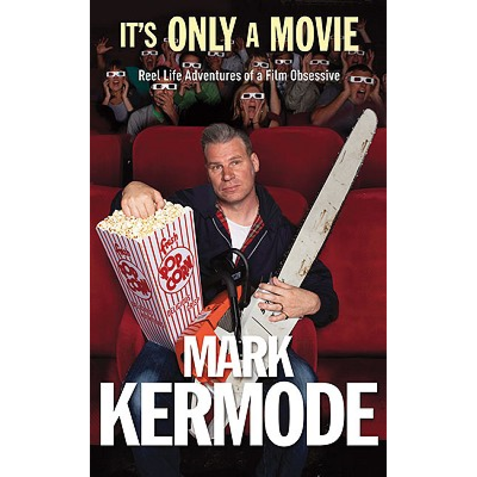 Mark Kermode Its Only A Movie Books Elephant Bookstore