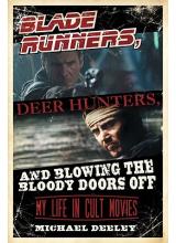 Michael Deeley | Blade runners deer hunters and blowing the bloody doors off