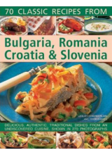 Trish Davies | 70 Classic Recipes from Bulgaria, Romania, Croatia & Slovenia