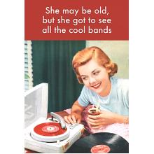 Greeting Card   She May Be Old...