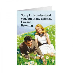 Card | Misunderstood not listening