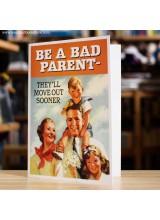 Поздравителна Картичка Be a Bad Parent