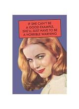 Поздравителна картичка IF SHE CANT BE A GOOD EXAMPLE